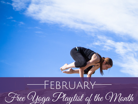 February Free Yoga Playlist of the Month