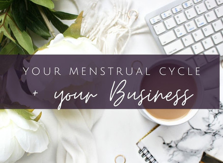 Why Your Menstrual Cycle is the Key to Stop Burning Out in your Business
