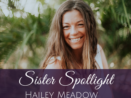 Sister Spotlight: Honoring Hailey Meadow