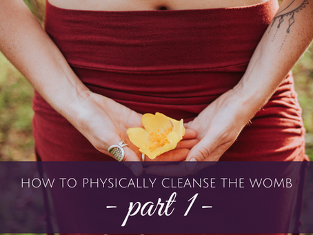 Physically Cleanse Your Womb with these 3 Tips