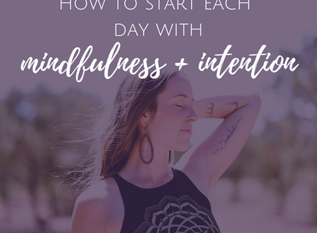 6 Ways to Start Your Day With Intention and Mindfulness