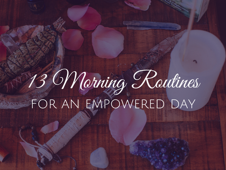 13 Ways to Create an Empowering Morning Routine