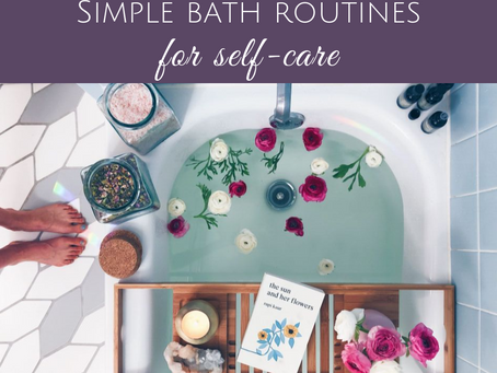 Simple Bath Routine for Self Care