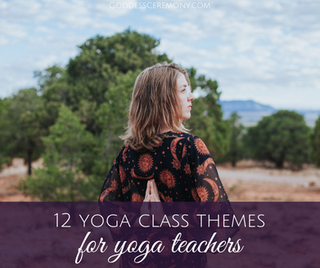 12 Yoga Class Themes For Instructors