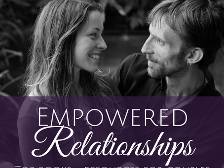 Empowered Relationships: My Favorite Relationship Books and Resources