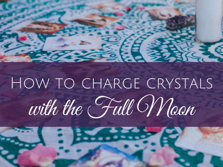 How to Cleanse and Recharge Crystals with the Full Moon