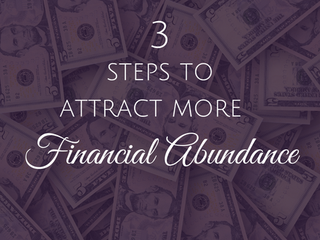 3 Steps to Attract More Financial Abundance