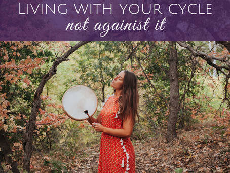 Living WITH Your Cycle, Not Against It