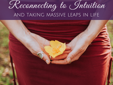 How to Reconnect to Your Intuition and Take Massive Leaps in Life