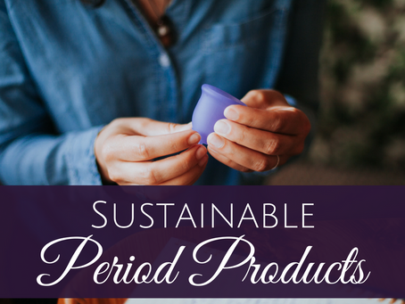 Sustainable Period Products for your Cycle
