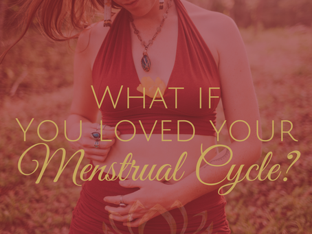 What if You Loved Your Menstrual Cycle?
