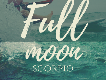 Full Moon in Scorpio May 2017