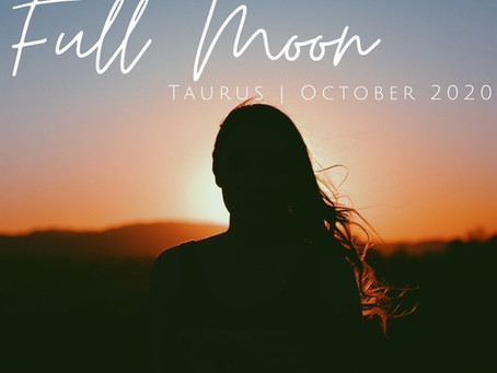 Full Moon in Taurus October 2020: Shedding and Transforming