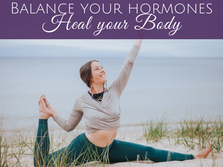 Balance Your Hormones, Heal Your Body