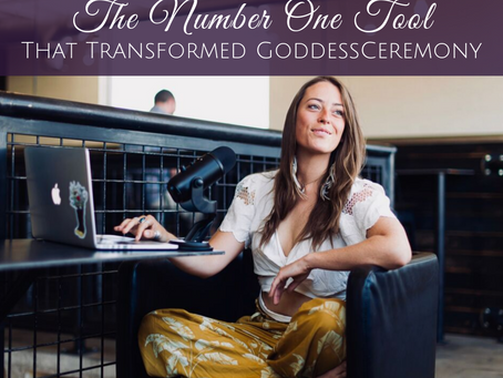 The Number One Business Tool that Transformed GoddessCeremony