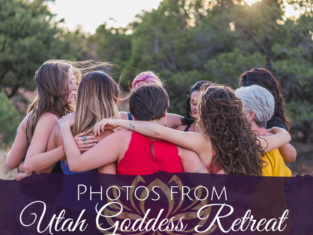 Photos from Utah Goddess Retreat 2018