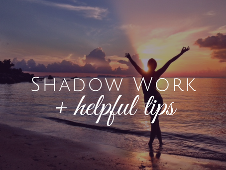 Shadow Work and Helpful Tips