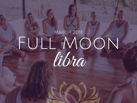 Full Moon in Libra March 31st, 2018 ~ The Balance of Transformation