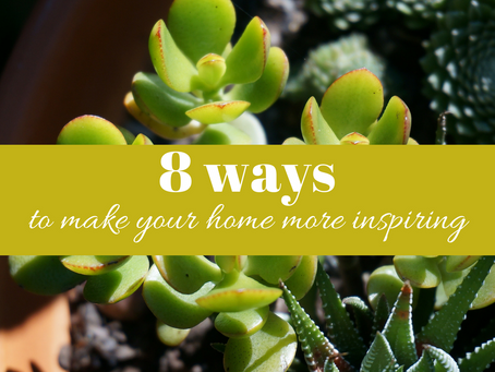 8 Simple Ways to Make Your Home an Inspiring and Uplifting Space