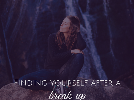 Finding Yourself Again After a Breakup