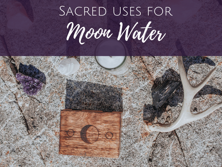 Sacred Uses for Moon Water