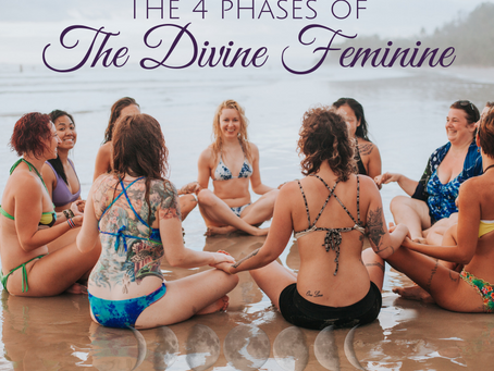 The 4 Phases of Woman and the Divine Feminine