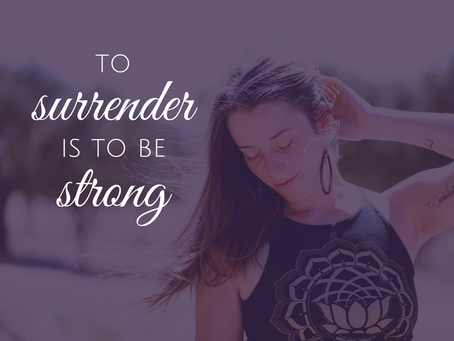 To Surrender is to be Strong