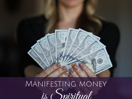 Why Manifesting Money IS Spiritual