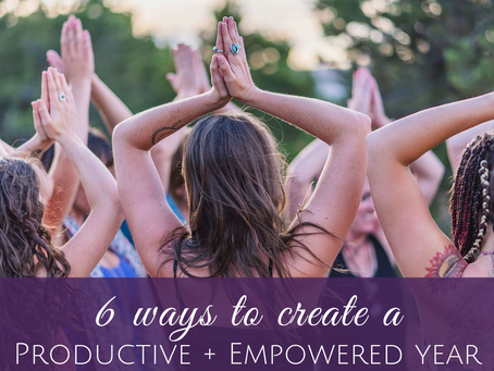 6 Suggestions for a Productive and Empowered Year
