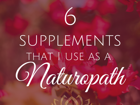 Six Supplements that I Take Every Day as a Naturopath