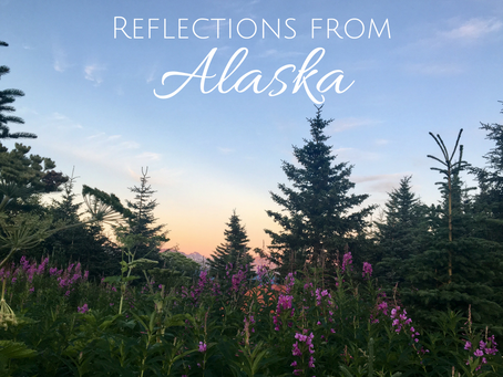 Reflections from a Journey to Alaska