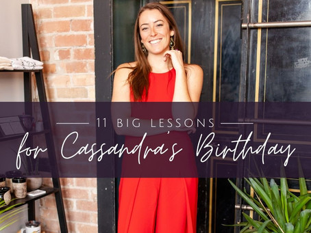 Cassandra's 11 Biggest Lessons and Birthday Reflections {Podcast Episode 58}