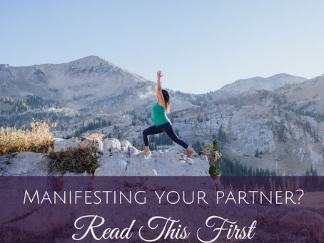 Manifesting Your Dream Relationship? Read This