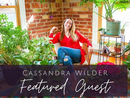 Cassandra Wilder Featured on 3 New Podcasts!