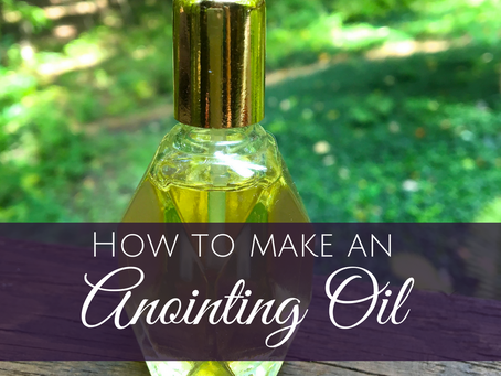 How to Make an Anointing Oil for Ceremony + Women's Circles
