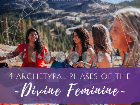 The Four Archetypes of the Divine Feminine and Womanhood