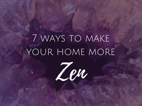7 Ways to Make Your Home Feel More Zen