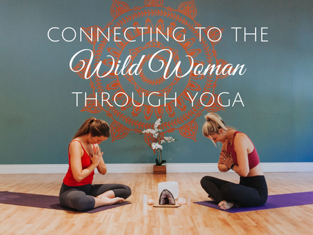 Connecting to the Wild Woman Through Yoga