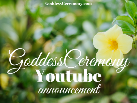 Launching the GoddessCeremony YouTube Channel