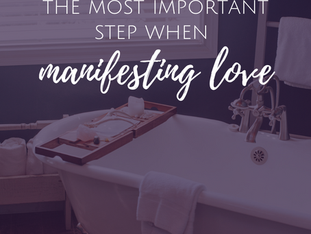 The Most Important Step in Manifesting Love