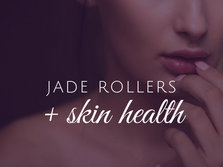 Jade Rollers and Goddess Skin Care