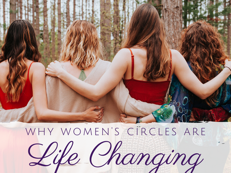 Why a Women's Circle Will Change Your Life
