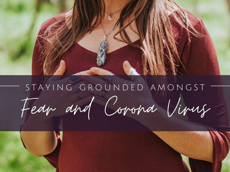 Staying Grounded Amongst Global Fear of the Corona Virus {Podcast Episode 61}