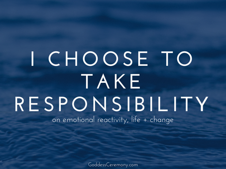 I Choose to Take Responsibility