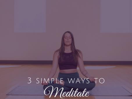 3 Simple Ways to Start Meditating