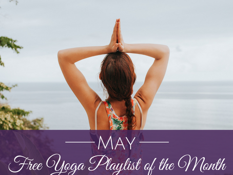 May Free Yoga Playlist of the Month - 60 Minutes
