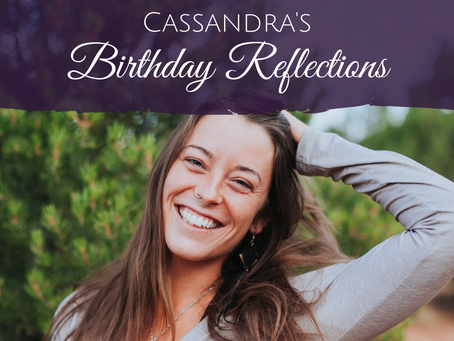Birthday Reflections from Cassandra