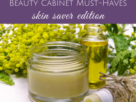 Beauty Cabinet Must-Haves ~ Skin Saver Edition