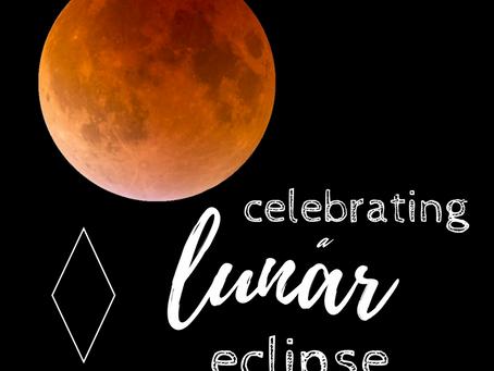 How to Celebrate a Lunar Eclipse
