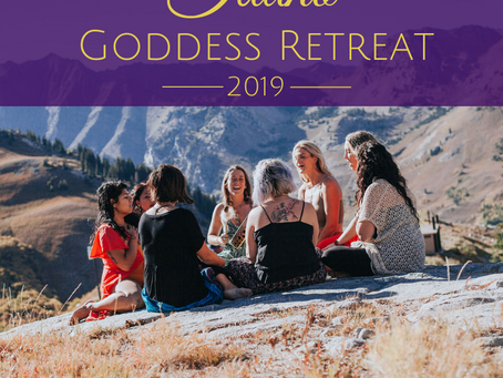 Announcing our 2019 Idaho Goddess Retreat